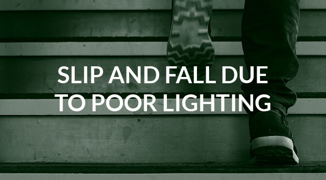 Slip and Fall from inadequate lighting